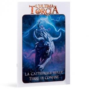 L'ultima Torcia - La Cattedrale sulle Terre di Confine (Espansione) L'ultima Torcia
